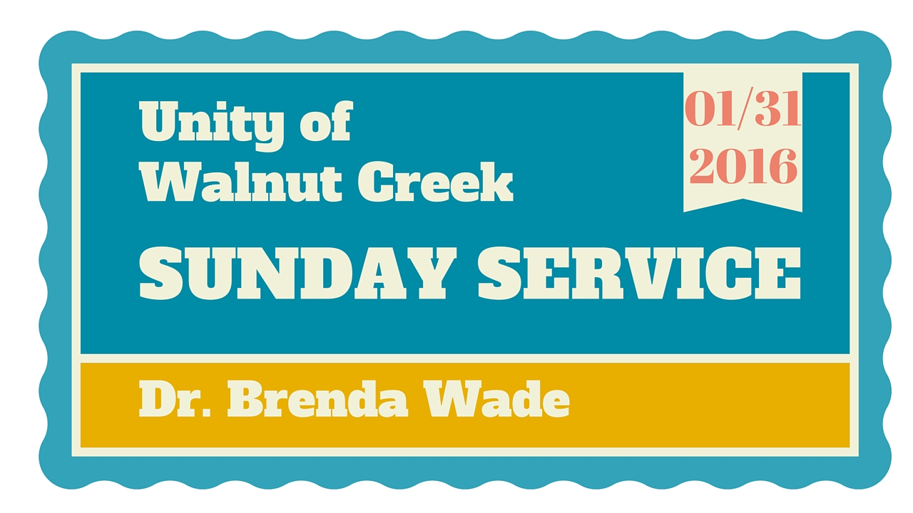 Unity of Walnut Creek, January 31, 2016